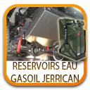 RESERVOIRS ADDITIONNELS, JERRICAN GASOIL ET EAU